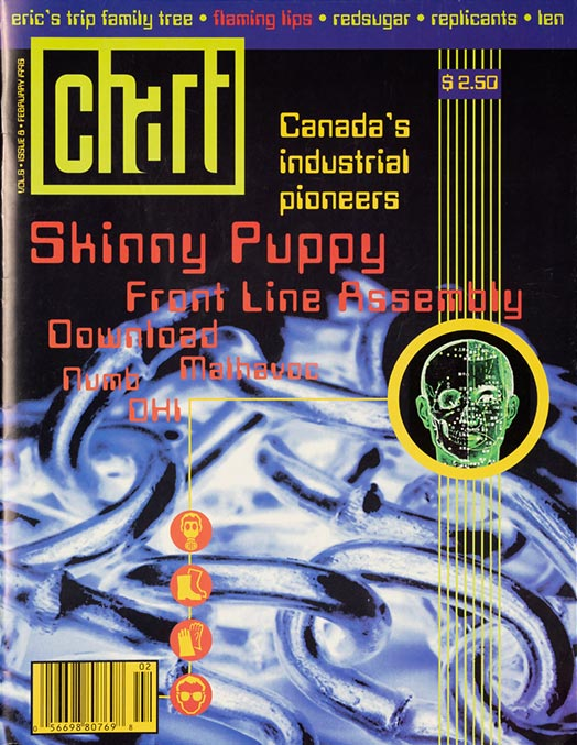 On the cover of Chart Magazine, February 1996: Skinny Puppy, Front Line Assembly, Download, Malhavoc, Numb, and DHI (death and horror inc)